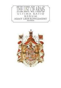 Ultima Ratio Regum (2nd Edition): The List of Arms – Army Lists Supplement