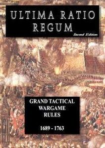 Ultima Ratio Regum: Grand Tactical Wargame Rules 1689 – 1763 (2nd Edition)