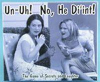 Un-Uh! No, He Di'int!