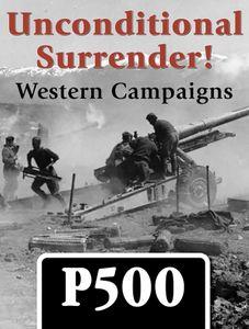 Unconditional Surrender! Western Campaigns
