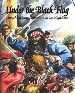 Under the Black Flag: Swashbuckling Action on the High Seas