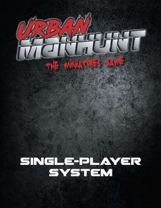 Urban Manhunt: the Miniatures Game – Single-Player System