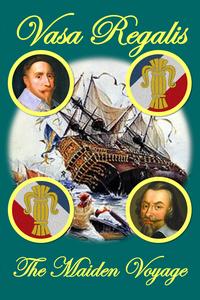 Vasa Regalis: The Maiden Voyage