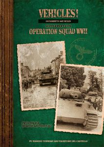 Vehicles! A Supplement for Operation Squad: World War Two