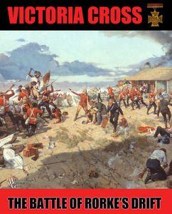 Victoria Cross: The Battle of Rorke's Drift