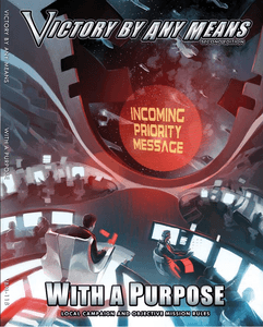 Victory by Any Means Campaign Guide (Second Edition): With a Purpose