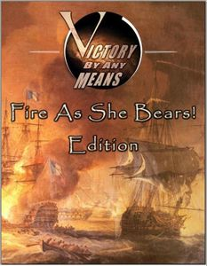 Victory By Any Means: Fire As She Bears Edition