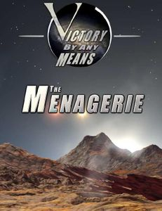 Victory By Any Means: The Menagerie