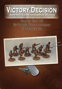Victory Decision: Advanced Wargaming Rules – World War II: British Paratrooper  Field Guide