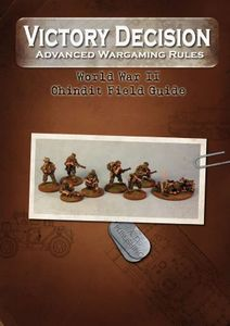 Victory Decision: Advanced Wargaming Rules – World War II: Chindit Platoon Field Guide