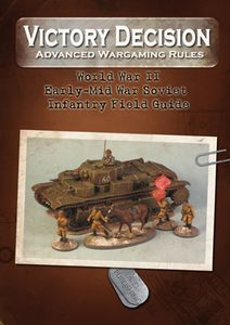 Victory Decision: Advanced Wargaming Rules – World War II: Early-Mid War Soviet Infantry Field Guide