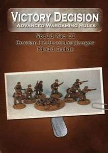Victory Decision: Advanced Wargaming Rules – World War II: German Fallschirmjaeger Field Guide