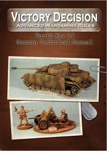 Victory Decision: Advanced Wargaming Rules – World War II: German Technical Manual