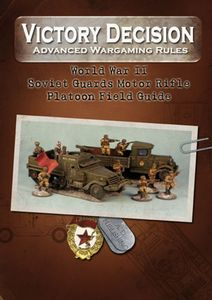 Victory Decision: Advanced Wargaming Rules – World War II: Soviet Guards Motor Rifle Platoon Field Guide