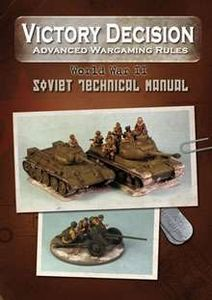 Victory Decision: Advanced Wargaming Rules – World War II: Soviet Technical Manual