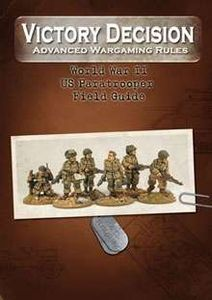 Victory Decision: Advanced Wargaming Rules – World War II: US Paratrooper Field Guide