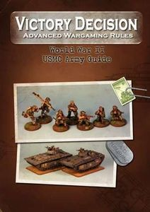 Victory Decision: Advanced Wargaming Rules – World War II: USMC Army Guide