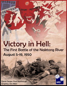 Victory in Hell: The First Battle of the Naktong River, August 5-19, 1950