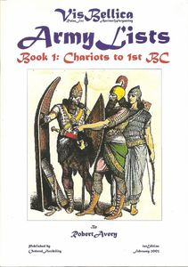 Vis Bellica Army Lists Book 1: Chariots to 1st BC