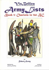 Vis Bellica: Army Lists – Book 1: Chariots to 1st BC