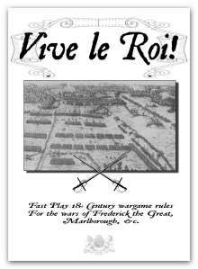 Vive le Roi!: Fast Play 18th Century Wargame Rules for the Wars of Frederick the Great, Malborough