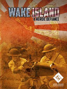 Wake Island: A Heroic Defiance