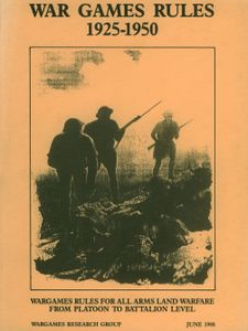 War Game Rules 1925-1950: Wargames Rules for All Arms Land Warfare From Platoon to Battalion Level