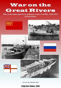 War on the Great Rivers: War on the Lakes and Rivers of Russia in the Civil War, 1918-1921