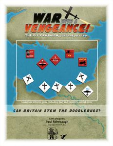 War with a Vengeance!: The V-1 Campaign June and July 1944