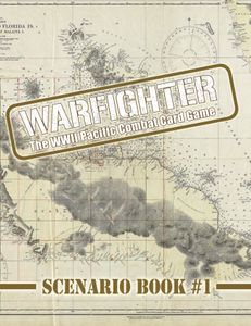 Warfighter: WWII Pacific Combat Card Game – Scenario Book #1