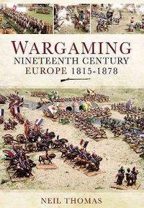 Wargaming Nineteenth Century Europe 1815-1878