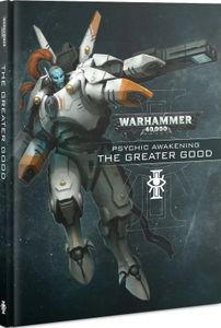 Warhammer 40,000 (Eighth Edition): Psychic Awakening – The Greater Good