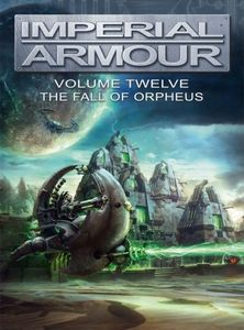 Warhammer 40,000: Imperial Armour – Volume Twelve: The Fall of Orpheus