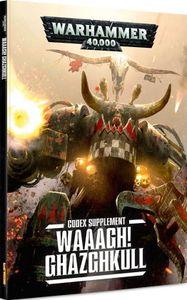 Warhammer 40,000 (Seventh Edition): Codex Supplement – Waaagh! Ghazghkull