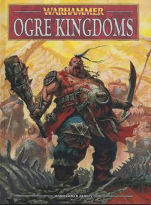 Warhammer (Eighth Edition): Ogre Kingdoms