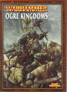 Warhammer (Sixth Edition): Ogre Kingdoms