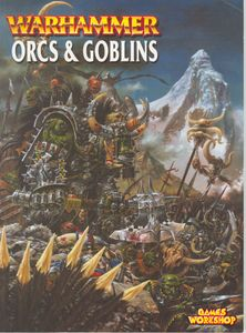 Warhammer (Sixth Edition): Orcs & Goblins