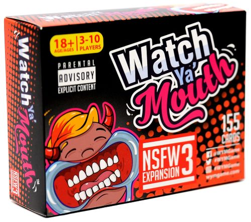 Watch Ya' Mouth: NSFW Expansion #3