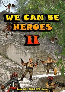 We Can Be Heroes II