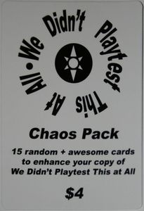 We Didn't Playtest This At All: Chaos Pack