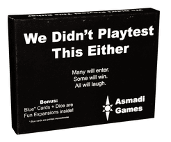 We Didn't Playtest This Either with Blue Deck and Dice Are Fun Expansions