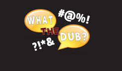 What The Dub?