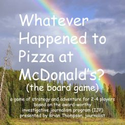 Whatever Happened to Pizza at McDonald's? (The Board Game)
