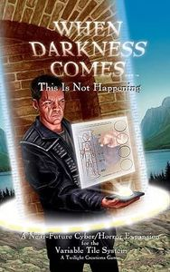 When Darkness Comes: This Is Not Happening