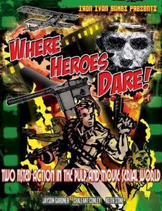 Where Heroes Dare! Two Fisted Action in the Pulp and Movie Serial World