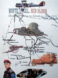 White Steel, Red Blood: Denikin's Drive to Kharkov, May 1919