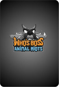 Who's Boss. Animal Riots: The CARD GAME