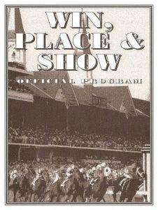 Win, Place & Show Official Program