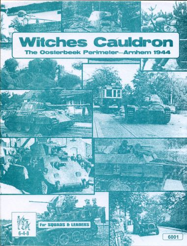 Witches Cauldron: The Oosterbeek Perimeter – Arnhem 1944