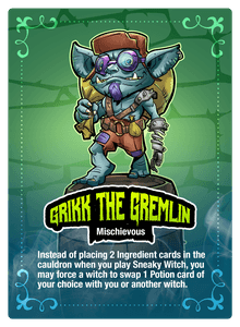 Witchful Thinking: Grikk the Gremlin Promotional Character card
